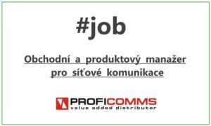 PROFIcomms #job Obchodní a produktový manažer pro síťové komunikace